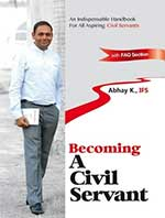 Becoming a Civil Servant by K. Abhay (IFS)